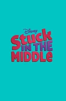 �������� � �������� / Stuck in the Middle 1,2 �����
