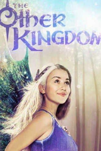 Иное королевство (2016/Сериал Nickelodeon) смотреть онлайн
