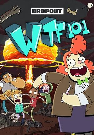 Что за Х 101 / WTF 101 1 сезон смотреть онлайн